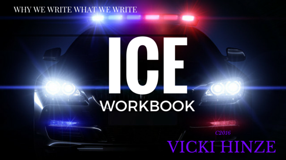 Vicki Hinze, Writers Write What they Write, ICE Workbook, Vicki Hinze