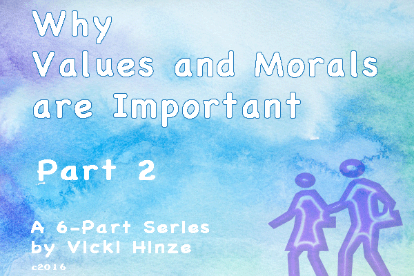 Vicki Hinze, Why Values and Morals are Important, Part 2