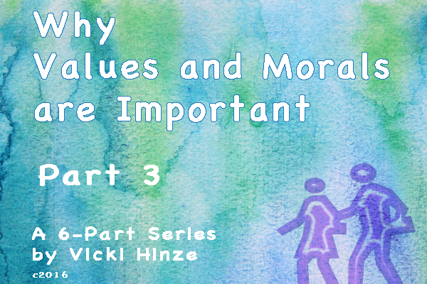 Vicki Hinze, Why Values and Morals are Important, Part 3, Vicki Hinze