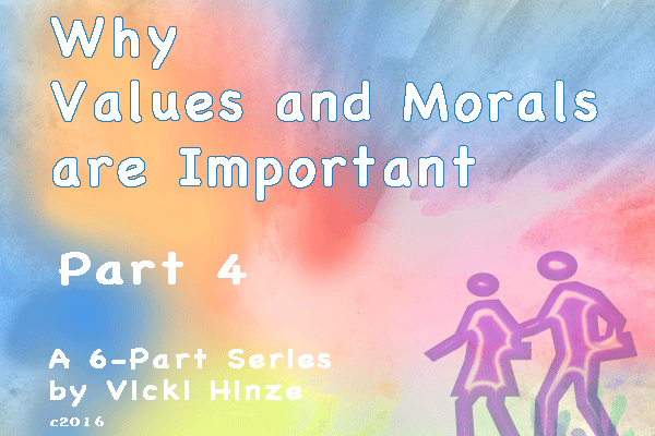 Why Morals and Values are Important Part 4, Vicki Hinze, Christians Read, patience, loyalty, kindness