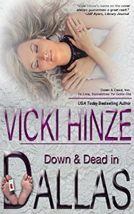 Vicki Hinze, Down and Dead in Dallas, Down and Dead, Inc. series
