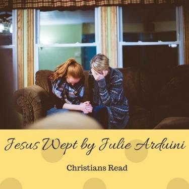 Jesus Wept by Julie Arduini.jpg