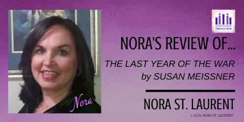 The Last Year of the War, Susan Meissner, Nora St. Laurent, Christians Read