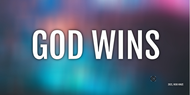 God wins, Vicki Hinze, ChristiansRead